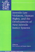 Cover of Juvenile Law Violators, Human Rights, and the Development of New Juvenile Justice Systems