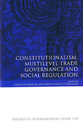 Cover of Constitutionalism, Multilevel Trade Governance and Social Regulation