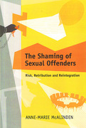 Cover of The Shaming of Sexual Offenders: Risk, Retribution and Reintegration