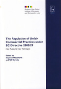 Cover of The Regulation of Unfair Commercial Practices under EC Directive 2005/29: New Rules and New Techniques