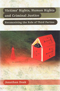 Cover of Victims Rights, Human Rights and Criminal Justice: Reconceiving the Role of Third Parties