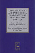 Cover of Crime, Procedure and Evidence in a Comparative and International Context: Essays in Honour of Professor Mirjan Damaška