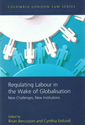 Cover of Regulating Labour in the Wake of Globalisation: New Challenges, New Institutions