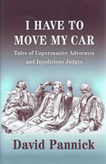 Cover of I Have to Move My Car: Tales of Unpersuasive Advocates and Injudicious Judges