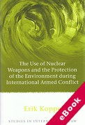 Cover of The Use of Nuclear Weapons and the Protection of the Environment during International Armed Conflict (eBook)