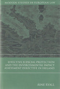Cover of Effective Judicial Protection and the Environmental Impact Assessment Directive in Ireland