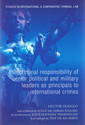 Cover of The Criminal Responsibility of Senior Political and Military Leaders as Principals to International Crimes