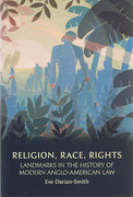 Cover of Religion, Race, Rights: Landmarks in the History of Modern Anglo-American Law