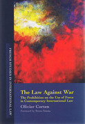 Cover of The Law Against War: The Prohibition on the Use of Force in Contemporary International Law