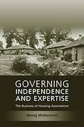 Cover of Governing Independence and Expertise: The Business of Housing Associations