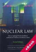 Cover of Nuclear Law: The Law Applying to Nuclear Installations and Radioactive Substances in its Historic Context 2nd ed (eBook)
