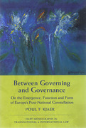Cover of Between Governing and Governance: On the Emergence, Function and Form of Europe's Post-National Constellation