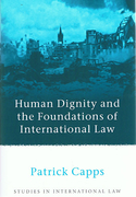 Cover of Human Dignity and the Foundations of International Law