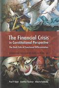 Cover of The Financial Crisis: A Constitutional Perspective: The Dark Side of Functional Differentiation