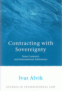 Cover of Contracting with Sovereignty: State Contracts and International Arbitration