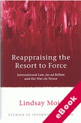 Cover of Reappraising the Resort to Force: International Law, Jus ad Bellum and the War on Terror (eBook)