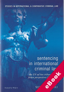 Cover of Sentencing in International Criminal Law: The Approach of the Two ad hoc Tribunals and Future Perspectives for the International Criminal Court (eBook)
