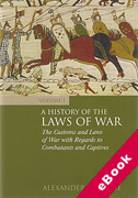 Cover of A History of the Laws of War Volume 1: The Customs and Laws of War with Regards to Combatants and Captives (eBook)
