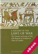 Cover of A History of the Laws of War Volume 2: The Customs and Laws of War with Regards to Civilians in Times of Conflict (eBook)