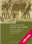 Cover of A History of the Laws of War Volume 3: The Customs and Laws of War with Regards to Arms Control (eBook)