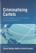 Cover of Criminalising Cartels: Critical Studies of an International Regulatory Movement