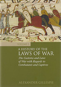 Cover of A History of the Laws of War Volume 1: The Customs and Laws of War with Regards to Combatants and Captives