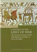 Cover of A History of the Laws of War Volume 2: The Customs and Laws of War with Regards to Civilians in Times of Conflict