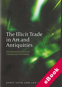 Cover of The Illicit Trade in Art and Antiquities: International Recovery and Criminal and Civil Liability (eBook)