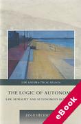 Cover of The Logic of Autonomy: Law, Morality and Autonomous Reasoning (eBook)