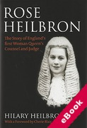 Cover of Rose Heilbron: The Story of England's First Woman Queen's Counsel and Judge (eBook)
