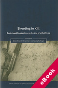 Cover of Shooting to Kill: Socio-Legal Perspectives on the Use of Lethal Force (eBook)