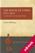 Cover of The House of Lords 1911-2011: A Century of Non-Reform (eBook)