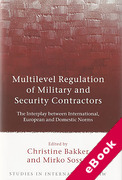 Cover of Multilevel Regulation of Military and Security Contractors: The Interplay between International, European and Domestic Norms (eBook)