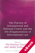 Cover of The Practice of International and National Courts and the (De-)Fragmentation of International Law (eBook)
