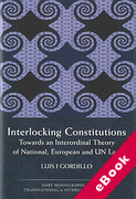 Cover of Interlocking Constitutions: Towards an Interordinal Theory of National, European and UN Law (eBook)