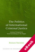 Cover of The Politics of International Criminal Justice: A Spotlight on Germany (eBook)