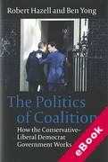 Cover of The Politics of Coalition: How the Conservative - Liberal Democrat Government Works (eBook)