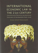 Cover of International Economic Law in the 21st Century: Constitutional Pluralism and Multilevel Governance of Interdependent Public Goods