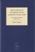Cover of The Concept of Abuse in EU Competition Law: Law and Economic Approaches