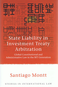 Cover of State Liability in Investment Treaty Arbitration: Global Constitutional and Administrative Law in the BIT Generation
