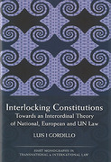 Cover of Interlocking Constitutions: Towards an Interordinal Theory of National, European and UN Law