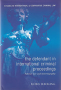 Cover of The Defendant in International Criminal Proceedings: Between Law and Historiography