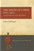 Cover of The House of Lords 1911-2011: A Century of Non-Reform