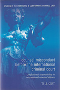 Cover of Counsel Misconduct before the International Criminal Court: Professional Responsibility in International Criminal Defence