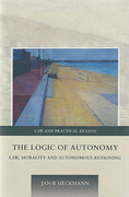Cover of The Logic of Autonomy: Law, Morality and Autonomous Reasoning