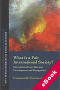 Cover of What is a Fair International Society: International Law Between Development and Recognition (eBook)
