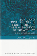 Cover of Tied Aid and Development Aid Procurement in the Framework of EU and WTO Law