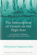 Cover of The Interception of Vessels on the High Seas: Contemporary Challenges to the Legal Order of the Oceans