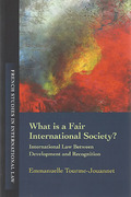 Cover of What is a Fair International Society: International Law Between Development and Recognition