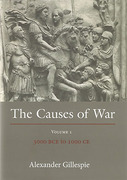 Cover of The Causes of War Volume 1: 3000 BCE to 1000 CE